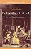 img - for DE LO VISIBLE A LO VIRTUAL. UNA METODOLOGIA DEL ANALISIS ARTISTICO (Spanish Edition) book / textbook / text book