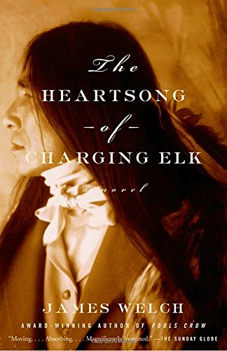 Book cover from The Heartsong of Charging Elk: A Novel by James Welch