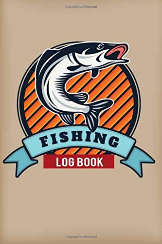 Fishing Log Book: 60 Fishing Trip. Fisherman's Journal. Record and Track of Fishing Activities. Keep Track About Detail of Date/time, Locations, Area ... Fishing Journal Diary Log Book) (Volume 3)