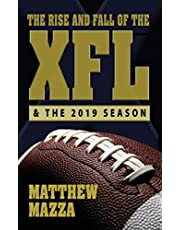 The Rise and Fall of the XFL & the 2019 Season