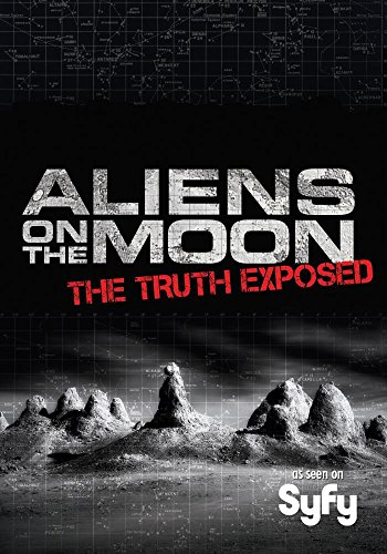 (Aliens on the Moon: The Truth Exposed )