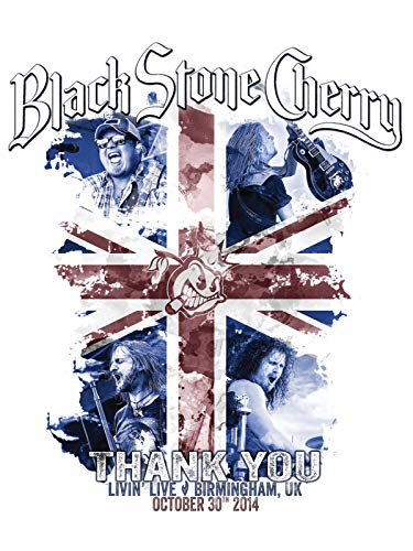 Black Stone Cherry - Thanks You Livin' Live, Birmingham UK