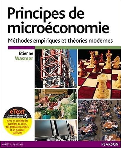 Livre gratuits en ligne Principes de microéconomie : Modèles empiriques et théories modernes + eText pdf ebook