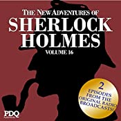 The New Adventures of Sherlock Holmes (Dramatized): The Golden Age of Old Time Radio Shows, Vol. 16 | Arthur Conan Doyle,  PDQ AudioWorks