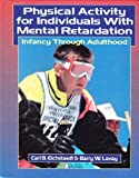 Physical Activity for Individuals with Mental Retardation, Eichstaedt, Carl B. and Lavay, Barry W., 0873223616