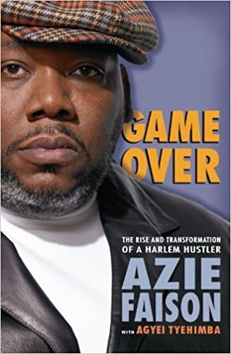 Book Game Over: The Rise and Transformation of a Harlem Hustler by Azie Faison (2007-08-07)