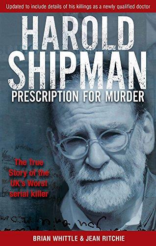 Prescription for Murder: The True Story of Dr. Harold Frederick Shipman