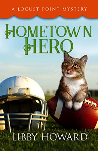 [D.o.w.n.l.o.a.d] Hometown Hero (Locust Point Mystery Book 4)<br />KINDLE
