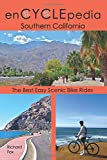 enCYCLEpedia Southern California: The Best Easy Scenic Bike Rides