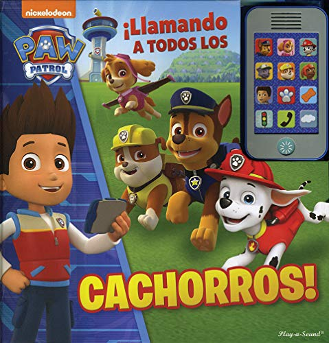 Nickelodeon PAW Patrol - ¡LLamando a Todos Los Cachorros! Libro de sonidos con teléfono de juguete - Calling All Pups Sound Book with Toy Phone - PI Kids (Spanish Edition) (Uno Dos Tres Cuatro Cinco Cinco Seis)