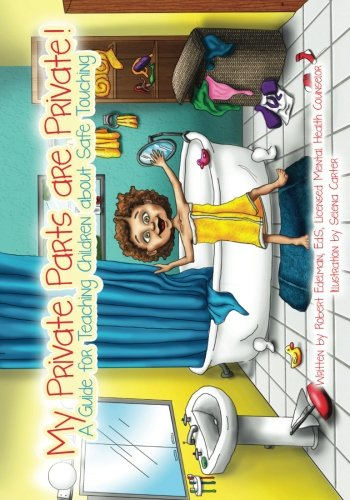 My Private Parts are Private!: A Guide for Teaching Children about Safe - Good Parts The