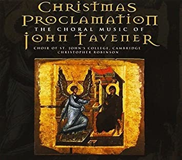 Christmas Proclamation The Choral Music of John Tavener: Tavener ...