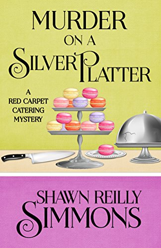 Murder on a Silver Platter (A Red Carpet Catering Mystery Book 1) - 1 Platter