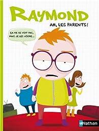 Raymond : Ah, les parents ! par Romain Gadiou
