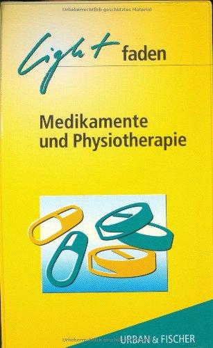 Lightfaden Medikamente und Physiotherapie