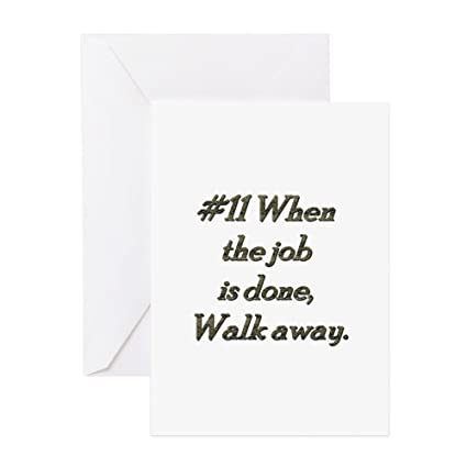 Amazon cafepress rule 11 when the job is done walk away cafepress rule 11 when the job is done walk away greeting c greeting m4hsunfo