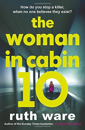 The Woman in Cabin 10 by Ruth Ware (2016-06-30)