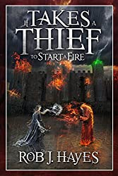 It Takes a Thief to Start a Fire (It Takes a Thief... Book 2)