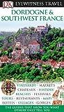 Dordogne and Southwest France, Dorling Kindersley Publishing Staff, 0756661056