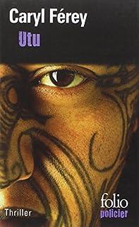 Utu : un thriller chez les Maoris, Férey, Caryl
