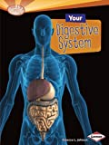Your Digestive System, Rebecca L. Johnson, 1580139604