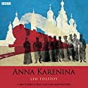 Anna Karenina (Dramatised) Radio/TV Program by Leo Tolstoy Narrated by Teresa Gallagher, Toby Stephens