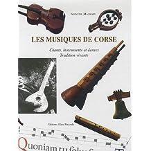 Les musiques de Corse : Chants, instruments et danses Tradition vivante