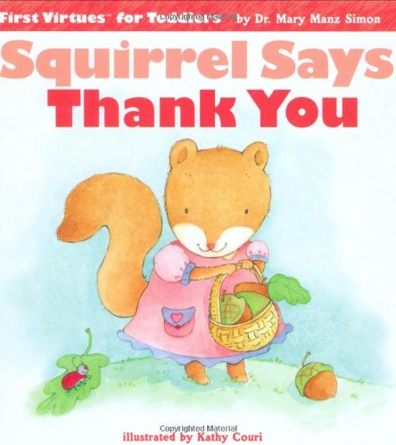 Squirrel Says Thank You (First Virtues for Toddlers)