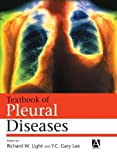 Textbook of Pleural Diseases, Light, Richard W. and Lee, Y. C. Gary, 0340807946