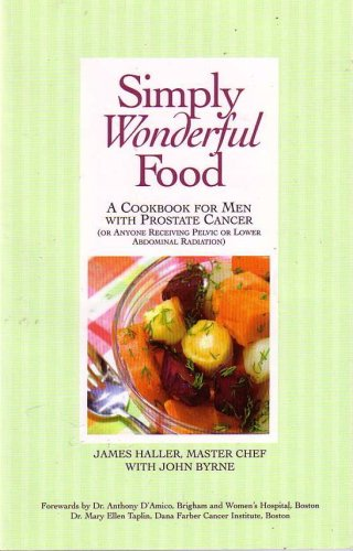 Simply Wonderful Food - A Cookbook for Men With Prostate Cancer