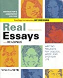 Real Essays with Readings : Writing Projects for College, Work, and Everyday Life, Anker, Susan, 0312482809
