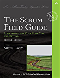 The Scrum Field Guide: Agile Advice for Your First Year and Beyond