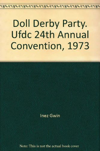 Doll Derby Party. Ufdc 24th Annual Convention, 1973 for sale  Delivered anywhere in USA