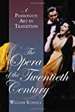 The Opera of the Twentieth Century, William Schoell, 0786424656
