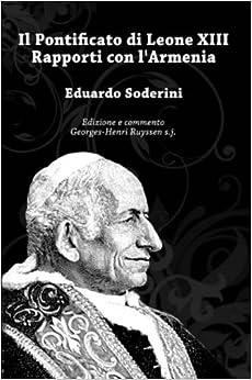 Book IL PONTIFICATO DI LEONE XIII RAPPORTI CON L'ARMENIA (Italian Edition)