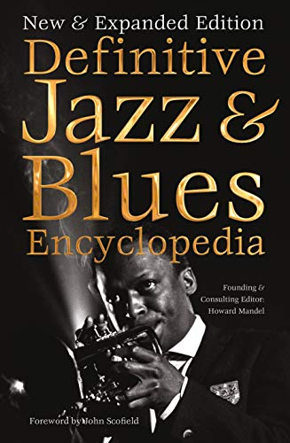 Definitive Jazz & Blues Encyclopedia: New & Expanded Edition