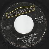 SOMEBODY GROOVY / CALIFORNIA DREAMIN' (45/7