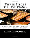 Three Pieces for Five Pianos, Patricia Holmberg, 1494863030