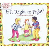 Is It Right To Fight?: A First Look at Anger (A First Look at...Series)