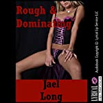 Rough and Dominating: Twenty Extreme Hardcore Erotica Stories | Jael Long