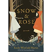 Snow & Rose Audiobook by Emily Winfield Martin Narrated by Cassandra Campbell