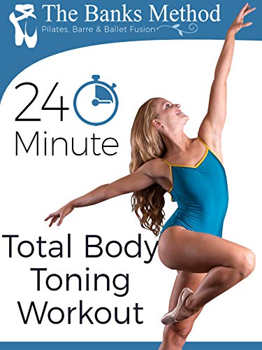 The 24 Minute Total Body Toning Workout for Weight Loss | The Banks Method: Pilates, Barre, and Ballet Fusion (Best Toning Workout For Women)