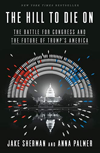 - The Hill to Die On: The Battle for Congress and the Future of Trump's America