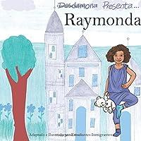 Raymonda: Volume 1 (Desdamona