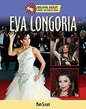 Eva Longoria (Overcoming Adversity: Sharing the American Dream (Library))