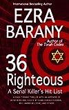 36 Righteous: A Serial Killer's Hit List (The Torah Codes Book 2)