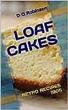 LOAF CAKES: RETRO RECIPES 1905