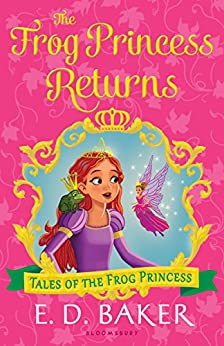 The Frog Princess Returns (Tales of the Frog Princess) by [Baker, E.D.]