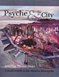Psyche and the City : A Soul's Guide to the Modern Metropolis, , 1935528033