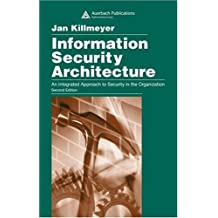 Information Security Architecture: An Integrated Approach to Security in the Organization, Second Edition (English Edition)